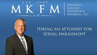 Mirabella, Kincaid, Frederick & Mirabella, LLC Video - Hiring an Attorney For Sexual Harassment