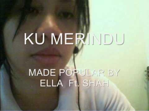 Ella ft Shah Ku Merindu (Cover)