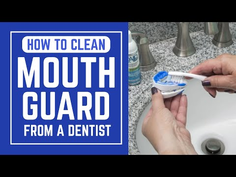 How To Clean A Mouth Guard From A Dentist