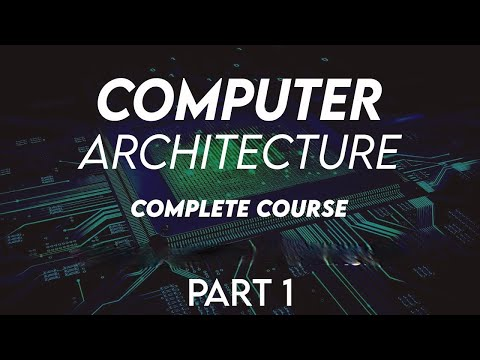 Computer Architecture Complete course Part 1 | By Princeton