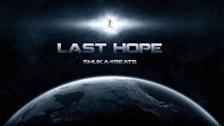 "Shuka4Beats - ""Last Hope"" / Cinematic Epic Motivational Inspiring Hip Hop Rap Instrumental Beat"