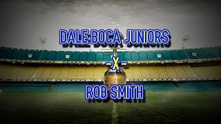 Rob Smith - Dale Boca Juniors