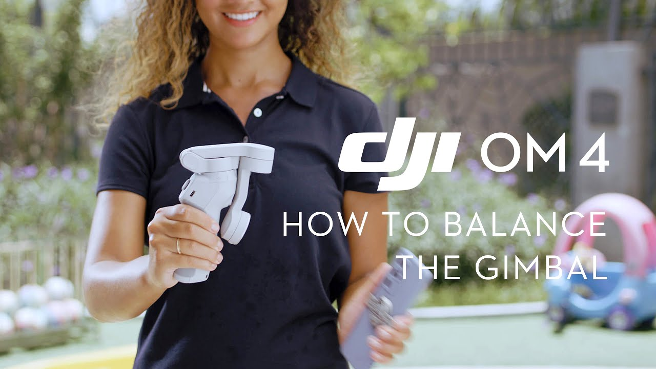 DJI OM 4| How to BALANCE the GIMBAL