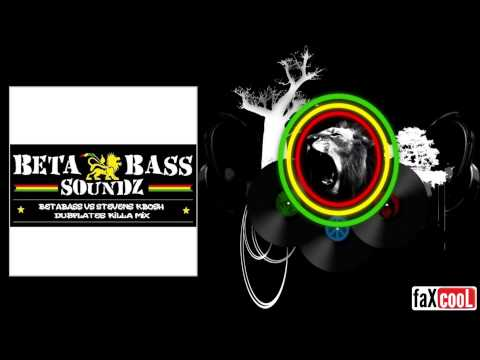 Betabass VS Stevens Kbosh - DUBPLATES KiLLA MiX