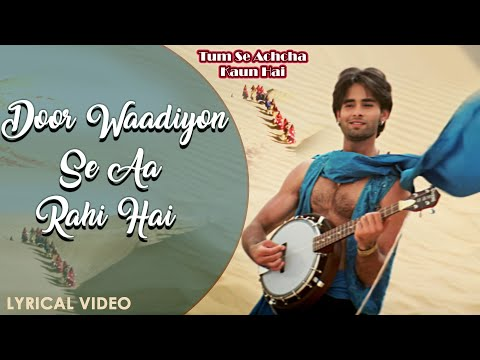 Door Waadiyon Se Aa Rahi Hai - Lyrical Video   Sonu Nigam   Tum Se Achcha Kaun Hai   Hindi Love Song
