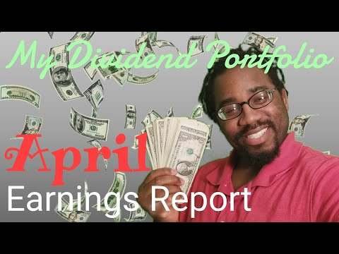 My Dividend Portfolio: April's Earnings/holdings Report