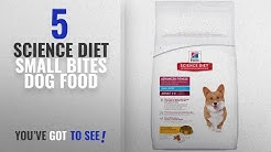 Top 5 Science Diet Small Bites Dog Food [2018 Best Sellers]: Hill's Science Diet Adult Advanced