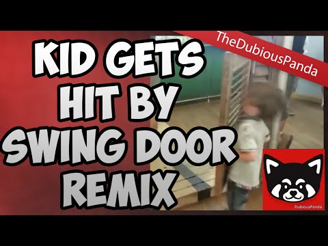 Kid gets hit by swinging door REMIX