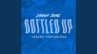 Bottled Up (feat. Ty Dolla $ign) (Versão Portuguesa)