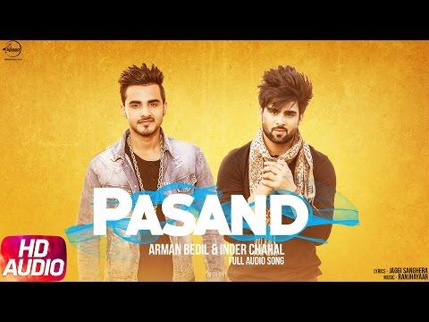 Pasand (Full Audio Song)   Armaan Bedil & Inder Chahal   Punjabi Audio Song   Speed Records