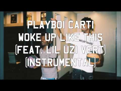 Playboi Carti - Woke Up Like This (feat. Lil Uzi Vert) (Instrumental)
