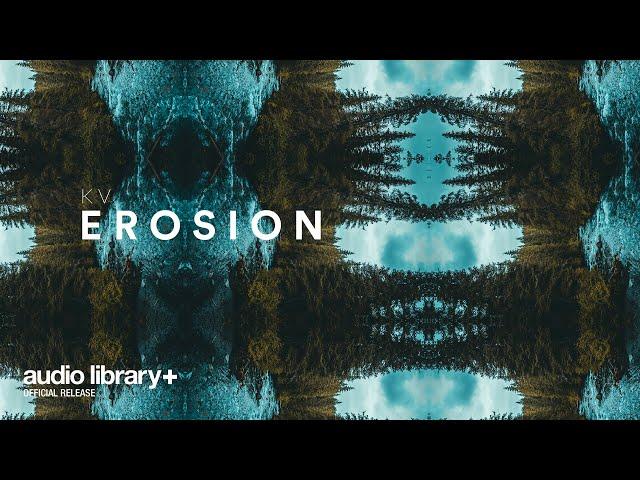 Erosion (Free Music) — KV [Audio Library Release]