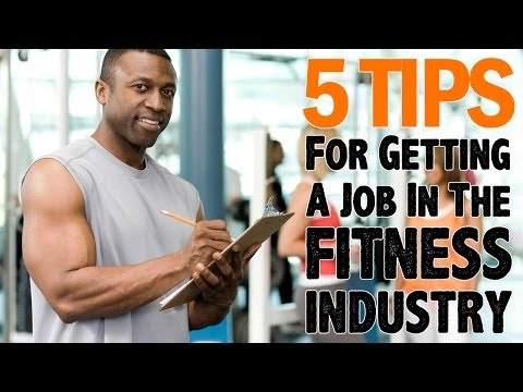 5 Tips To Getting A Job The Fitness Industry