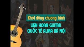 Khởi động chương trình Liên hoan Guitar Quốc tế Alma Hà Nội