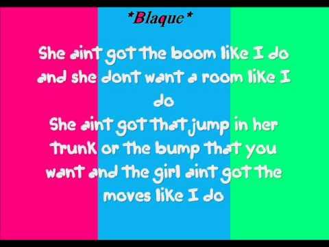 Blaque- She Ain't Got The Boom Like I Do Lyrics( Any Requests?)