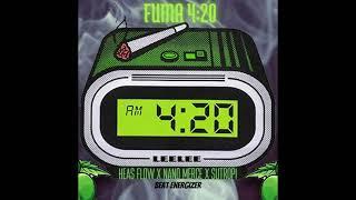 FUMA 420 👽- HEAS FLOW / NANO MERCE / TROPI (2021)