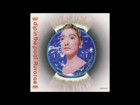 Dip In The Pool - Aurorae (1991) Full Album
