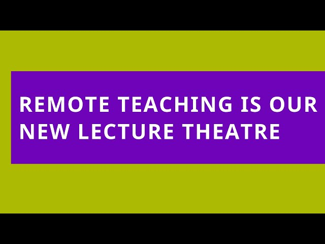 Audio Read: Remote Teaching Is Our New Lecture Theatre