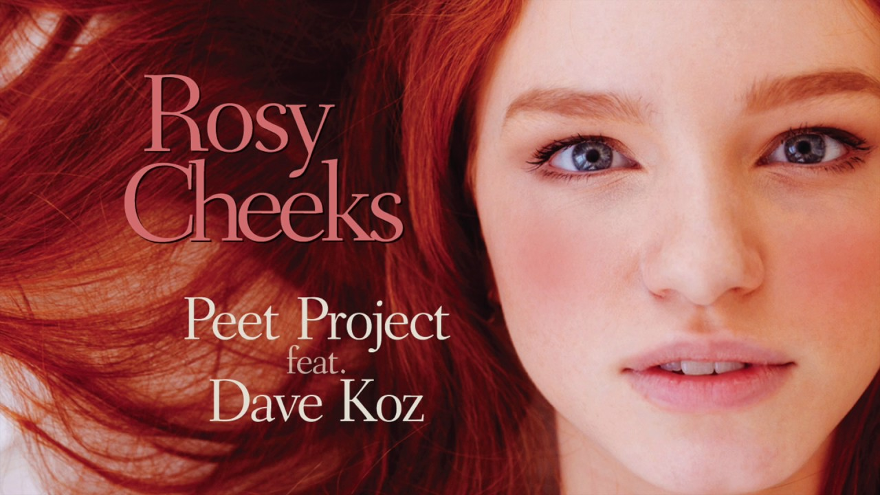 peet project feat dave koz rosy cheeks official audio peet project feat dave koz rosy cheeks official audio