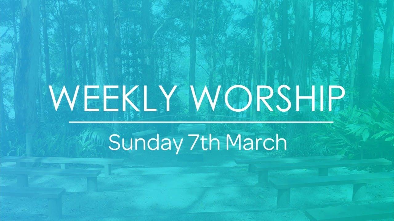 Worship Service: Sunday 7th March