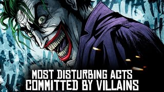 10 Most DISTURBING Acts Committed By Marvel & DC Villains!