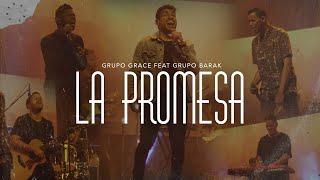 Grupo Grace Feat @Grupo Barak - La Promesa (Libres Live)