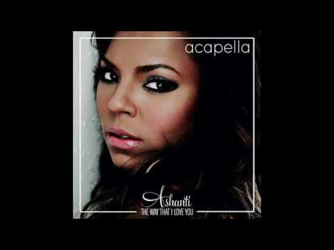 Ashanti  The Way That I Love You Acapella