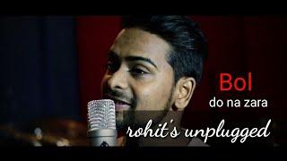 AZHAR !! Bol Do Na Zara Cover !! rohit's unplugged