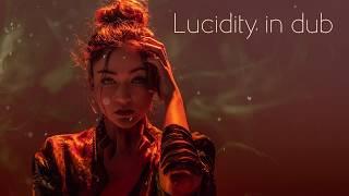Lucidity in Dub [Psydub / Psybass Mix]