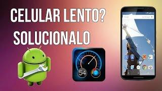 Solucion Android Lento, Acelera Tu Android 2016