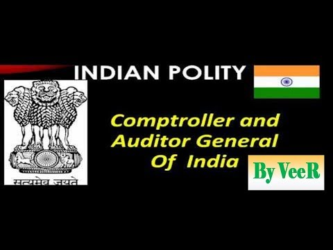 L-73-Everything about CAG- Comptroller & Auditor General of India-(Polity- Laxmikanth)- By VeeR