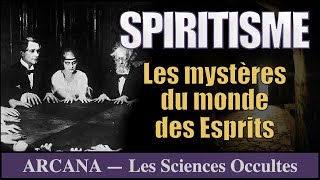 Le Monde des Esprits, Spiritisme - Sciences Occultes