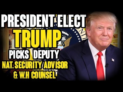 President Elect Trump picks deputy Nat. Security Advisor & W.H Counsel | The Millennial Revolt