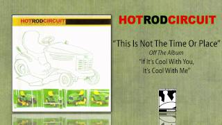 Watch Hot Rod Circuit This Is Not The Time Or Place video