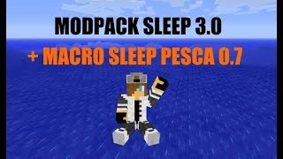 ModPack SLEEP 3.0 + Macro SLEEP PESCA 0.7 (ULTIMA VERSÃO) (1.5.2)