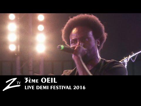 3ème Oeil - Demi Festival 2016 - LIVE HD