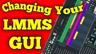 CHANGE YOUR LMMS GUI
