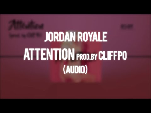 Jordan Royale - Attention prod. by Cliff Po (Audio)