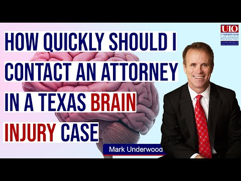 How quickly should i contact an attorney in a Texas brain injury case?