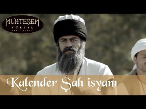Kalender Şah İsyanı - Muhteşem...