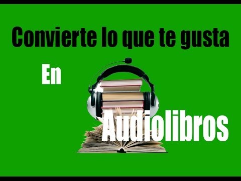 convierte-tus-libros,-textos-y-lo-que-gustes-en-audiolibros!