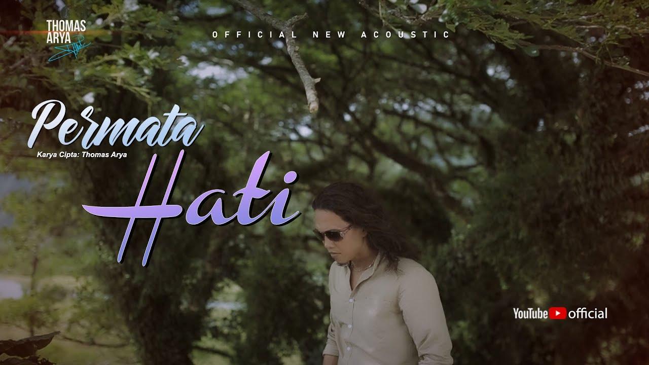 LAGU TERBARU - THOMAS ARYA - PERMATA HATI (Official New Acoustic)