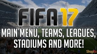 FIFA 17 Main Menu, All Teams, Leagues, Stadiums + More | ShopTo