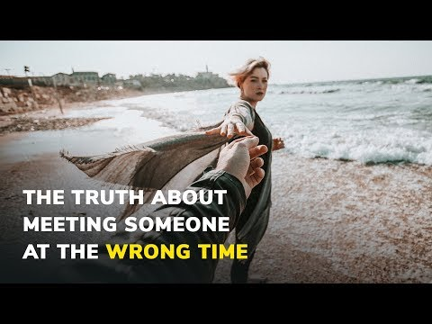 The Truth About Meeting Someone At The Wrong Time