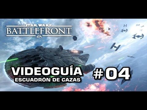 Star Wars: Battlefront, Vídeo Guía: 4- Escuadrón de cazas.