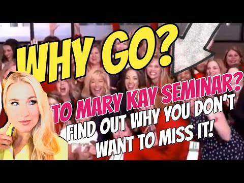 Why come to Mary Kay Seminar