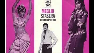Meglio Stasera at Bombay Remix - Mondo Candido
