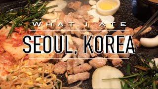 WHAT I ATE // 5 Days in SEOUL KOREA