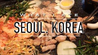WHAT I ATE // 5 Days in SEOUL KOREA