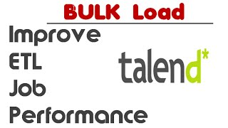 Improve load performance with Bulk Load in Talend